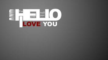 Фото бесплатно hello, i love you, and im your wallpaper, серый, фон, надпись, минимализм