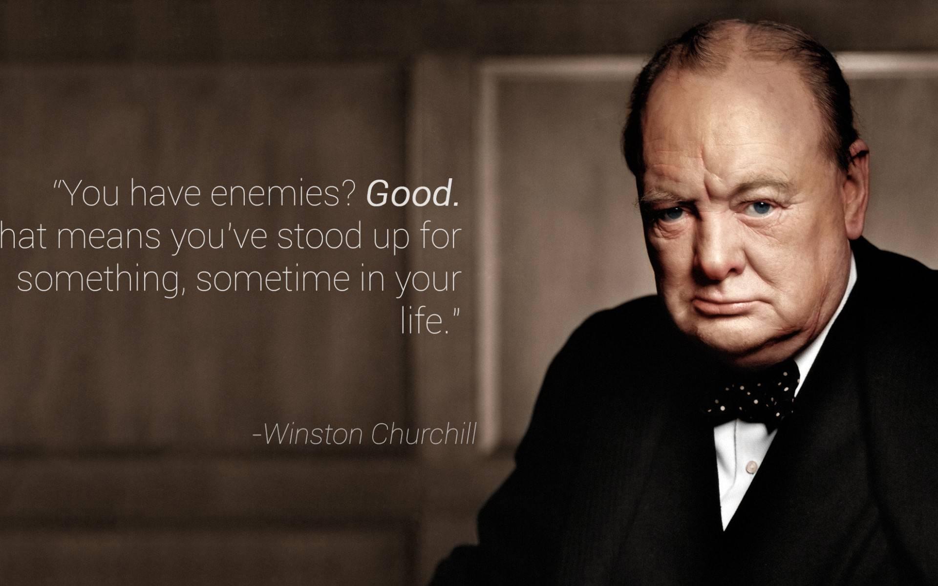 Обои Уинстон Черчилль, премьер-министр, Великобритании, если у вас есть враги